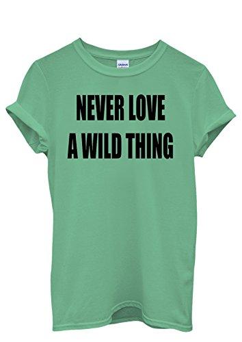 Never Love a Wild Thing Men Women Damen Herren Unisex Top T Shirt Grün