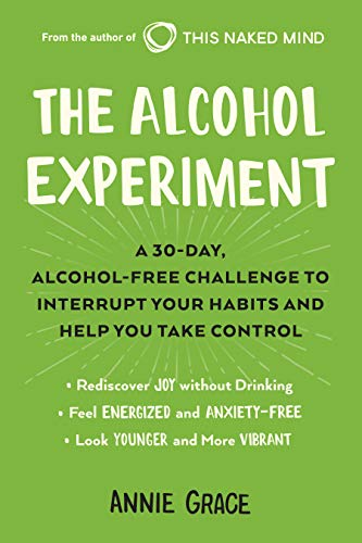 The Alcohol Experiment: A 30-day, Alcohol-Free Challenge to Interrupt Your Habits and Help You Take Control (English Edition)