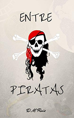 Entre Piratas por D. M Ruiz