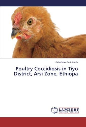 Poultry Coccidiosis in Tiyo District, Arsi Zone, Ethiopa por Jimolu Getachew Gari