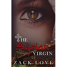 The Syrian Virgin: A Young Woman's Journey From War in Syria to Love in New York (The Syrian Virgin Series Book 1)
