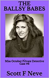 The Ballsy Babes (Miss October Private Detective Book 6) (English Edition)