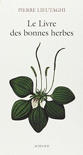 Le livre des bonnes herbes : 3ème édition