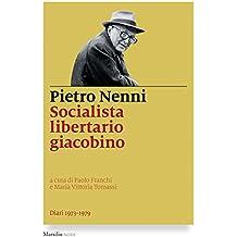 Socialista libertario giacobino. Diari (1973-1979)