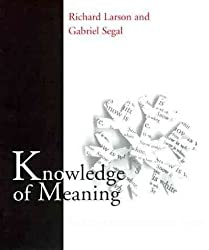 [(Knowledge of Meaning : An Introduction to Semantic Theory)] [By (author) Richard Larson ] published on (November, 1995)
