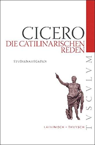 Die Catilinarischen Reden: Lateinisch - Deutsch (Tusculum Studienausgaben) por Marcus Tullius Cicero