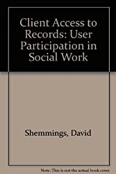 Client Access to Records: User Participation in Social Work