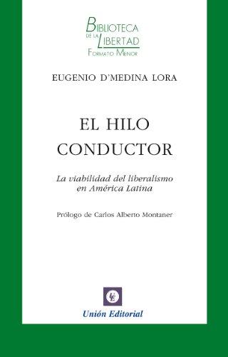 El hilo conductor. La viabilidad del liberalismo (Biblioteca de la Libertad formato menor nº 14) por Eugenio DŽMedina Lora