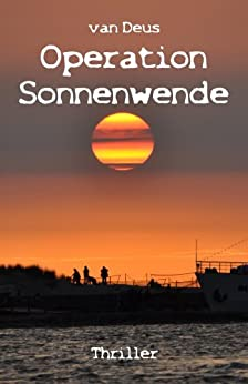 Operation Sonnenwende (The Triangular Files 1) von [Deus, van]