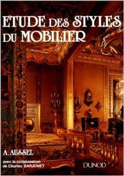 Etude des styles du mobilier de Andr Aussel,Charles Barjonet ( septembre 1985 )