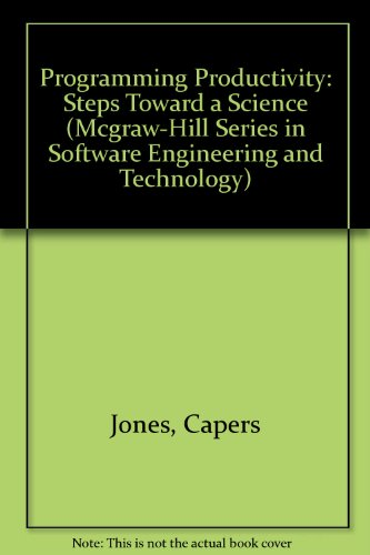 Programming Productivity: Steps Toward a Science (McGraw-Hill Series in Software Engineering and Technology)