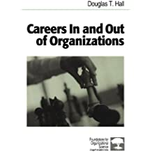 Careers In and Out of Organizations (Foundations for Organizational Science) (Foundations for Organizational Science (Paperback))