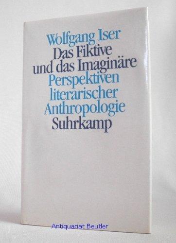 Das Fiktive und das Imaginäre: Perspektiven literarischer Anthropologie