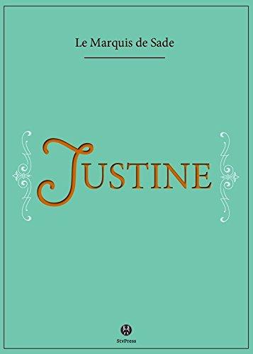Justine ou les Malheurs de la vertu (3raisons) par Marquis de Sade