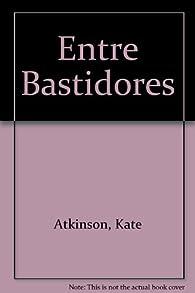 Entre bastidores par Kate Atkinson
