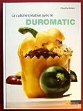 La cuisine créative avec le Duromatic