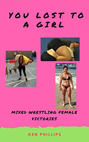 Descargar PDF You Lost to a Girl: Mixed Wrestling Female Victories