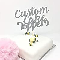 Custom cake toppers. Customised messages cake topper. Personalised Cake Topper. Gold, silver, blue, pink, red, black, rose god cake topper