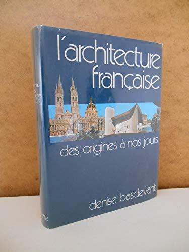 L'architecture française des origines à nos jours / Denise Basdevant / Réf51071 par Denise Basdevant