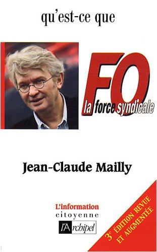 Qu'est-ce que Force Ouvrière ? par Jean-Claude Mailly