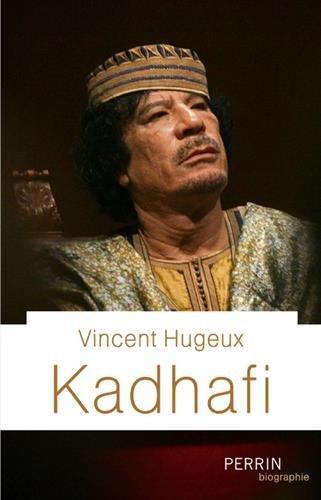 Kadhafi par Vincent HUGEUX