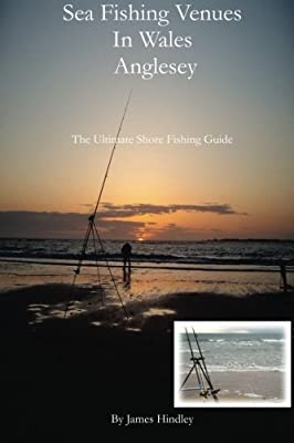 Sea Fishing Venues In Wales - Anglesey: Anglesey: Volume 1 from CreateSpace Independent Publishing Platform