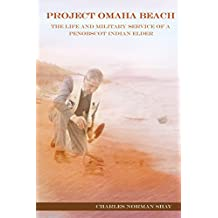 Project Omaha Beach: The Life and Military Service of a Penobscot Indian Elder