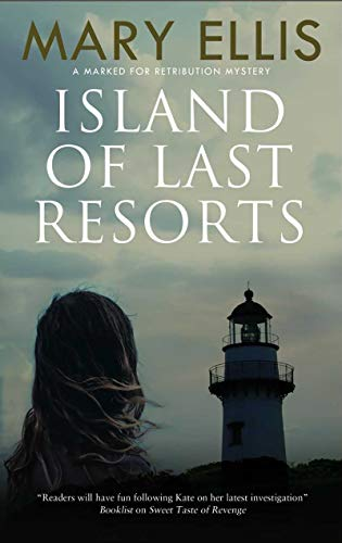 Island of Last Resorts (Marked for Retribution series Book 3) by [Ellis, Mary]