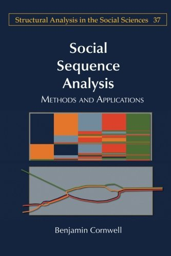 Social Sequence Analysis: Methods and Applications (Structural Analysis in the Social Sciences) by Benjamin Cornwell (2015-08-06)