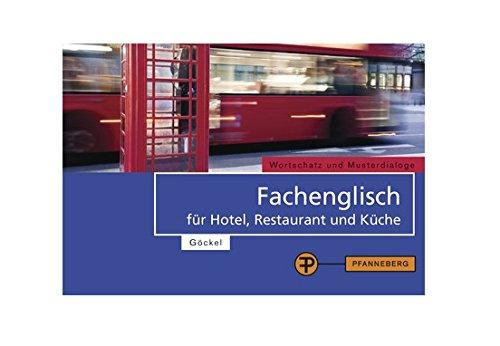 Fachenglisch für Hotel, Restaurant und Küche: Wortschatz und Musterdialoge