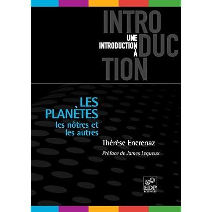 Les planètes - Les nôtres et les autres: Les nôtres et les autres (Une introduction à)