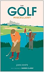 The Golf Miscellany by John White (2011-09-01)