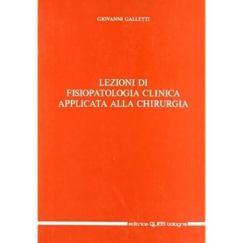 Lezioni Di Fisiopatologia Clinica Applicata Alla Chirurgia