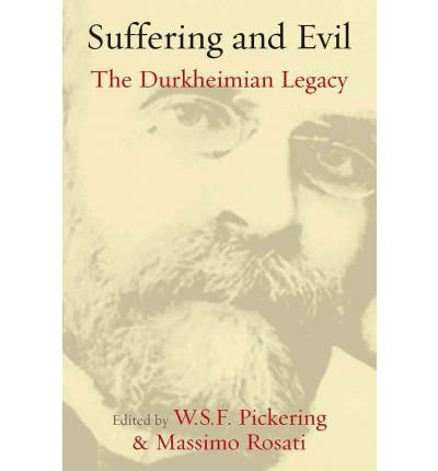 [ SUFFERING AND EVIL: THE DURKHEIMIAN LEGACY ] Pickering, W S F (AUTHOR ) Apr-01-2012 Paperback