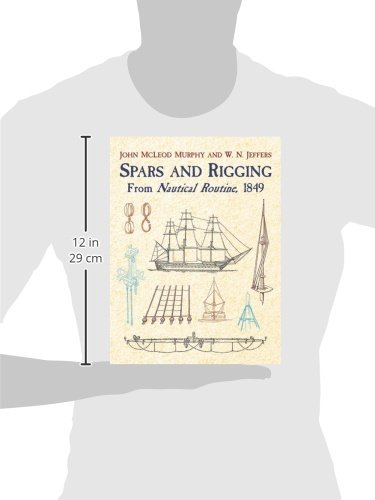 Spars & Rigging:from Nautical Routi: From Nautical Routine, 1849 (Dover Maritime)