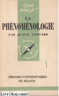 La Phénoménologie : Par Jean-F. Lyotard par Jean-François Lyotard