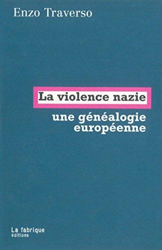 La violence nazie: Une généalogie européenne