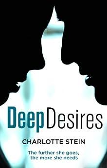 Deep Desires by [Stein, Charlotte]