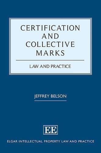 Certification and Collective Marks: Law and Practice (Elgar Intellectual Property Law and Practice Series) por Jeffrey Belson