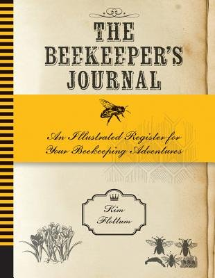 The Beekeeper's Journal( An Illustrated Register for Your Beekeeping Adventures)[BEEKEEPERS JOURNAL][Other]