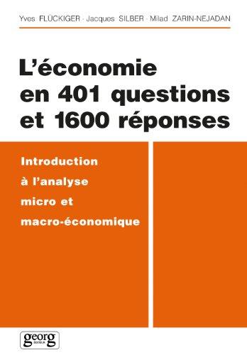 L'ECONOMIE EN 401 QUESTIONS ET 1600 REPONSES. Introduction à l'analyse micro et macro-économique