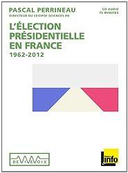L'élection présidentielle en France (1962-2012)