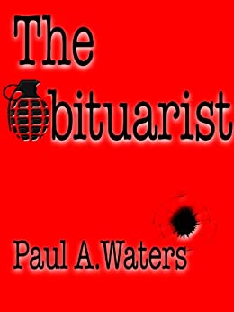 The Obituarist by [Waters, Paul A.]