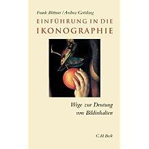 Einführung in die Ikonographie: Wege zur Deutung von Bildinhalten