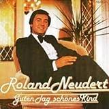 Roland Neudert - Guten Tag, Schönes Kind - AMIGA - 8 55 765