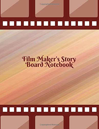 Film Maker's Story Board Notebook: Clapperboard and Frame Sketchbook Log Book Guide Template Panel Pages Book and 4 Frames Per Page For Movie Making ... Pages (Film Writing & Sketching Log, Band 22)