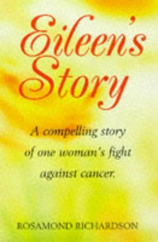 Eileen\'s Story: One Woman\'s Inspirational Triumph Over Cancer by Rosamond Richardson-Gerson (1997-08-07)