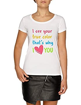 Jergley I See Your True Colors That's Why I Love You Camiseta Blanco Mujer | Women's White T-Shirt