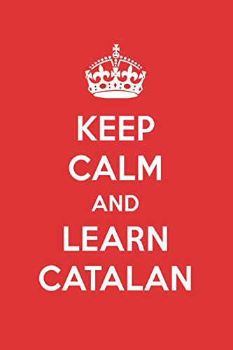Keep Calm And Learn Catalan: Catalan Designer Notebook