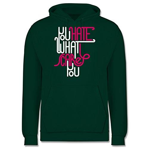 Statement Shirts - Lettering you hate what scares you - Männer Premium Kapuzenpullover / Hoodie Dunkelgrün
